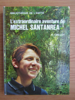 Anticariat: Rene Guillot - L'extraordinaire aventure de Michel Santanrea