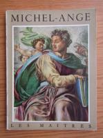 Anticariat: Rene Huyghe - Michel-Ange (1475-1564)