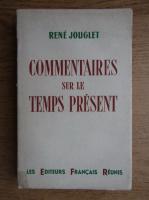Anticariat: Rene Jouglet - Commentaires sur le temps present