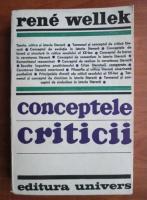 Anticariat: Rene Wellek - Conceptele criticii