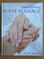 Anticariat: Renee Tanner - Mind-blowing. Foot massage