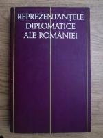 Reprezentantele diplomatice ale Romaniei (volumul 1, 1859-1917)