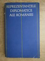 Reprezentantele diplomatice ale Romaniei (volumul 2)