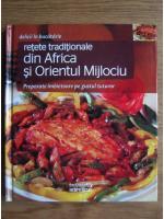 Anticariat: Retete traditionale din Africa si Orientul Mijlociu (Delicii in bucatarie)