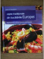Anticariat: Retete traditionale din bucatariile Europei (Delicii in bucatarie)