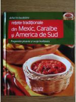 Anticariat: Retete traditionale din Mexic, Caraibe si America de Sud (Delicii in bucatarie)