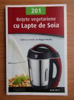 Anticariat: Retete vegetariene cu Lapte de Soia
