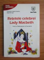 Anticariat: Retetele celebrei Lady Macbeth. Verdi si Shakespeare in bucatarie