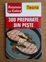 Anticariat: Retetele lui Colea. 300 preparate din peste