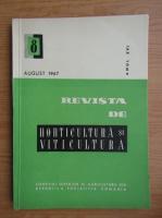 Revista de horticultura si viticultura, anul XVI, nr. 8, august 1967
