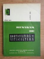 Revista de horticultura si viticultura, anul XXI, nr. 4, aprilie 1972