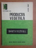 Anticariat: Revista Horticultura, anul XXIV, nr. 10, octombrie 1975