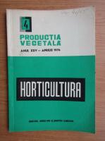 Anticariat: Revista Horticultura, anul XXV, nr. 4, aprilie 1976