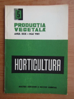 Revista Horticultura, anul XXX, nr. 5, mai 1981