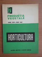 Anticariat: Revista Horticultura, anul XXX, nr. 7, iulie 1981