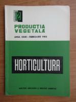 Revista Horticultura, anul XXXI, nr. 2, februarie 1982