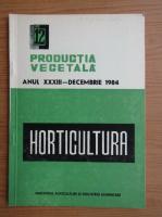 Revista Horticultura, anul XXXIII, nr. 12, decembrie 1984