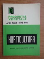 Revista Horticultura, anul XXXIII, nr. 6, iunie 1984
