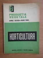 Revista Horticultura, anul XXXIII, nr. 7, iulie 1984