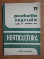 Revista Horticultura, anul XXXVI, nr. 11, noiembrie 1987