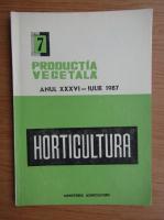 Revista Horticultura, anul XXXVI, nr. 7, iulie 1987