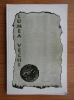 Anticariat: Revista Lumea Vechem, anul III, nr. 1-2, 1998