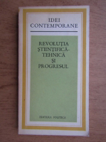 Anticariat: Revolutia stiintifica-tehnica si progresul. Lucrarile sesiunii stiintifice din 5 aprilie 1974