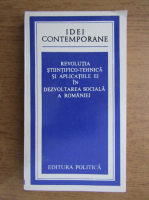 Anticariat: Revolutia stiintifico-tehnica si aplicatiile ei in dezvoltarea sociala a Romaniei