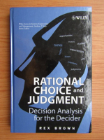 Anticariat: Rex Brown - Rational choice and judgment