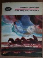 Anticariat: Ricardo Guiraldes - Don segundo sombra