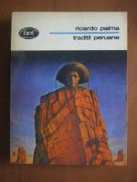 Anticariat: Ricardo Palma - Traditii peruane