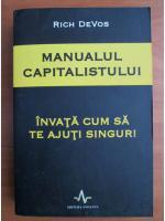 Anticariat: Rich Devos - Manualul capitalistului. Invata cum sa te ajuti singur!