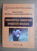 Anticariat: Richard B. Primack - Fundamentele conservarii diversitatii biologice