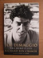 Anticariat: Richard Ben Cramer - Joe Dimaggio. The hero's life