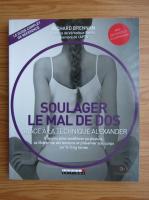 Anticariat: Richard Brennan - Soulager le mal de dos grace a la technique Alexander