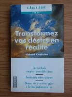 Anticariat: Richard Khaitzine - Transformez vos desirs en realite