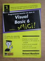 Anticariat: Richard Mansfield - Programarea bazelor de date in Visual Basic 6 pentru amici