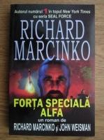 Anticariat: Richard Marcinko, John Weisman - Forta speciala Alfa