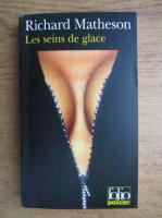 Anticariat: Richard Matheson - Les seins de glace