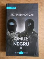 Anticariat: Richard Morgan - Omul negru (volumul 2)