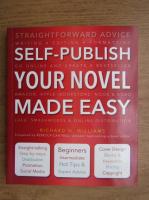 Richard N. Williams - Self-publish your novel made easy