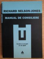 Anticariat: Richard Nelson Jones - Manual de consiliere. Invata ce sa spui ca sa ajuti!