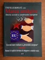 Anticariat: Richard North - Uniunea Europeana. Marea amagire. Istoria secreta a constructiei europene