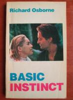 Anticariat: Richard Osborne - Basic instinct