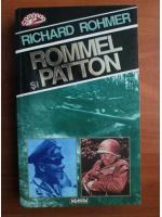 Anticariat: Richard Rohmer - Rommel si Patton