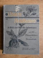Richard Schimpfky - Unsere Heilpflanzen in Bild und Wort fur Jederman (1890)