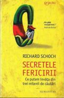 Anticariat: Richard Schoch - Secretele fericirii. Ce putem invata din trei milenii de cautari