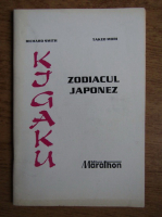 Anticariat: Richard Smith, Takeo Mori - Kigaku. Zodiacul japonez