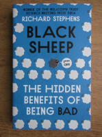 Anticariat: Richard Stephens - Black sheep. THe hidden benefits of being bad