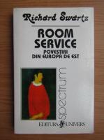 Richard Swartz - Room service. Povestiri din Europa de Est